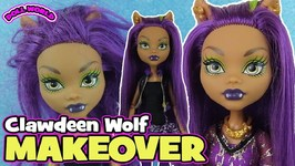 Doll Makeover Monster High Clawdeen Wolf Doll