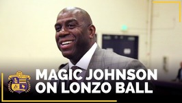 Magic Johnson On Lonzo Ball And His Potential To Attract Free Agents
