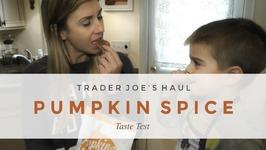 Trader Joe's Pumpkin Spice Grocery Haul   Taste Test