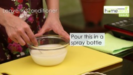 Leave-In Conditioner - Easy 30 Seconds Hair Care Remedies