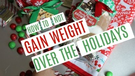 How Not To Gain Weight Over The Holidays - 5/12 Days of Vlogmas 2017