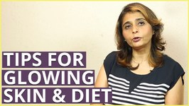 Diet Tips For Getting Glowing Skin With Dietitian Jyoti Chabria