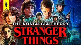 Netflix's Stranger Things- A Theory On Nostalgia  Wisecrack Edition