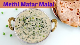 Methi Matar Malai - Side Dish For Chapati Roti Phulka