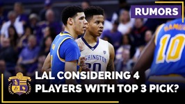 Lakers Considering Four Players With Potential Top-3 Draft Pick