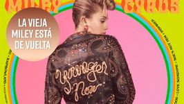 La nueva Miley Cyrus está de vuelta con Younger Now
