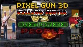 Pixel Gun 3D - Killing Hunter Vs Over-PowerePeople