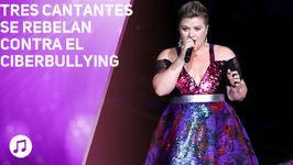 Tres cantantes que se rebelan contra el ciberbullying