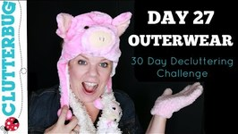 Day 27 - Outerwear - 30 Day Decluttering Challenge