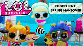 LOL Surprise!  Stop Motion Cartoon  LOL Surprise Eggcellent Spring Makeover