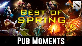 Dota 2 Pub Moments - BEST OF SPRING