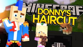 DONNY GETS A HAIRCUT!!! - Minecraft - Little Donny Adventures