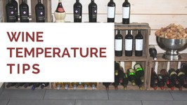 What Temperature Should I Be Serving My Wine At?