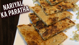 Nariyal Ka Paratha - Sweet Coconut Paratha - How To Make Coconut Parathi Naral Poli - Ruchi