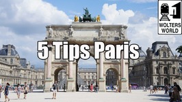 Visit Paris - 5 Essential Tips for Visiting Paris, France