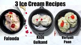 3 Ice Cream Flavors Kaju Gulkand, Variyali Paan And Falooda