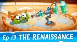 Om Nom Stories- The Renaissance -Episode 13 Cut the Rope- Time Travel
