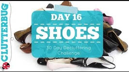 Day 16 - Shoes - 30 Day Decluttering Challenge