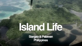 Island Life - Siargao And Palawan - Philippines