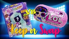 Keep or Swap Would you rather game - Hairdorables vs LOL Surprise Under Wraps  EP 1