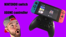 WHAT HAPPENS WHEN YOU CONNECT an XBOX ONE CONTROLLER to A NINTENDO SWITCH-WORKS KINDA