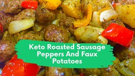 Keto Roasted Sausage Peppers And Faux Potatoes