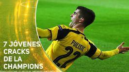 TOP 7 de jóvenes cracks en la Champions