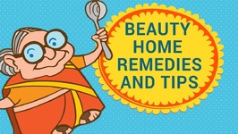 Beauty Natural Home Remedies and Tips For Skin, Hair and Face - DIY - Tips To Look Younger Naturally