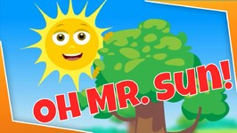 Oh Mr. Sun, Sun, Mr. Golden Sun - Nursery Rhymes and Songs for Preschoolers and Toddlers