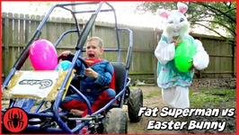 Fat Superman vs Easter Bunny Giant Surprise Egg GO KART Chase real life movie comic SuperHero Kids