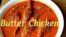 Butter Chicken Or Murgh Makhani-Authentic Punjabi