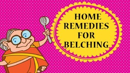 Home Remedies for Burping - Belching - 3 Natural Remedies To Stop Belching Acid Re-flux and Burping