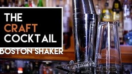 How To Use A Boston Shaker -Bartending 101 -The Craft Cocktail