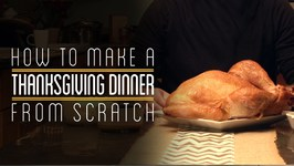 Thanksgiving Dinner Intro - How To Make Everything- Thanksgiving Dinner (1/5)