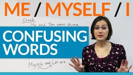 Confusing Words - Me, Myself, I