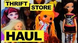 Thrift Store Haul Doll Haul Monster High Doll