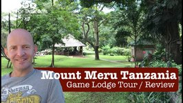Mount Meru Game Lodge and Animal Sanctuary Tanzania - Tour and Review