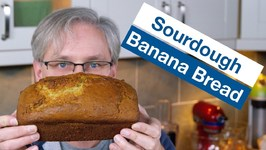 How To Make Sourdough Banana Bread