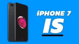 The iPhone 7 Is