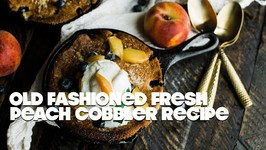 Old Fashioned Fresh Peach Cobbler With Homemade Whipped Cream