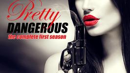 Episode 8  Season 1  Pretty Dangerous