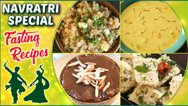 Navratri Special Upas Recipes - Vrat Ka Khana - BEST Fasting Recipes For Navratri