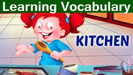 Improve Your Vocabulary - Kitchen - Kids Learning Video - English Grammar