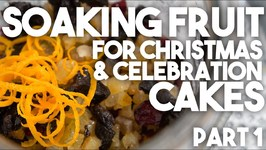 Soaking Fruit for CHRISTMAS CAKE - Tips And Tricks