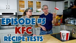 KFC Recipe Clone Test Episode Number 5 - Cracking KFC At Home