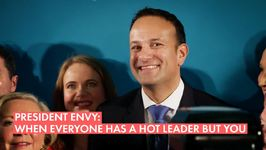 Yup, We're Jealous- Ireland Joins The 'Hot Leader Club'