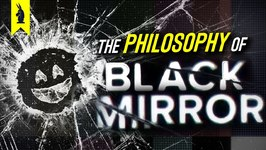 The Philosophy Of Black Mirror  Wisecrack Edition