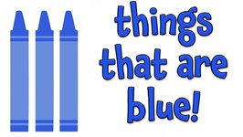 Things That Are Blue - Learning Colors For Kids
