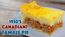 1930's Canadian Tamale Pie
