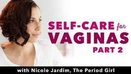 Self-Care for Vaginas: Birth Control Alternatives, Yeast Infections, and More
